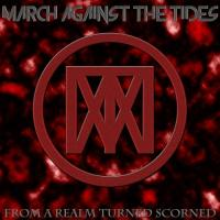 March Against The Tides-From A Realm Turned Scorned