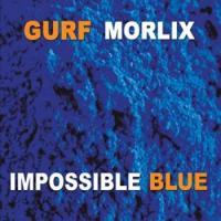 Gurf Morlix - Impossible Blue mp3