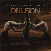 First Time On Earth-Delusion