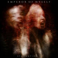 Emperor of Myself-Stagnation