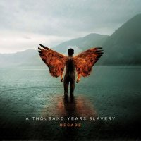 A Thousand Years Slavery-Decade