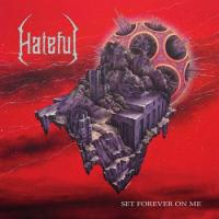 Hateful-Set Forever on Me