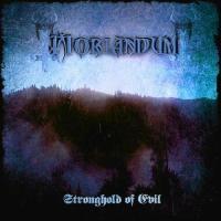 Moriandum-Stronghold Of Evil