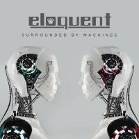 Eloquent-Surrounded By Machines