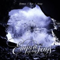 Empire Of My Fears-Homes Far Away