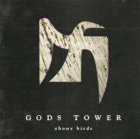 Gods Tower-Ebony Birds