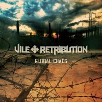 Vile Retribution-Global Chaos