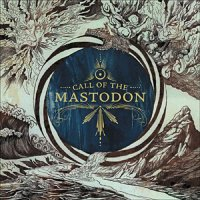 Mastodon-Call of the Mastodon