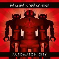ManMindMachine-Automaton City