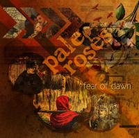 Pale Roses-Fear of Dawn