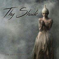 Thy Shade-The Last Goodbye