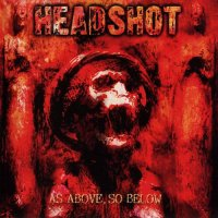 Headshot-As Above, So Below