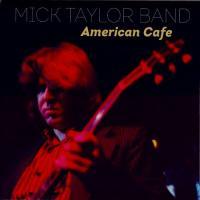 Mick Taylor-American Cafe 06.07.1987 (Bootleg)