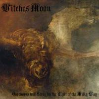 Witches Moon-Ouroboros Will Stray By The Light Of The Milky Way