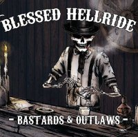 Blessed Hellride-Bastards And Outlaws