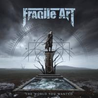 Fragile Art-The World You Wanted