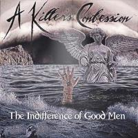 A Killer's Confession-The Indifference of Good Men