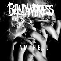 Blind Witness-I Am Hell
