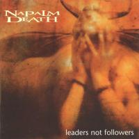 Napalm Death-Leaders Not Followers