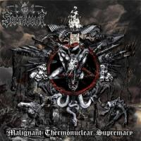 Sarinvomit-Malignant Thermonuclear Supremacy
