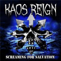 Kaos Reign-Screaming For Salvation