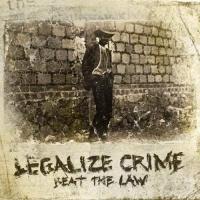 Legalize Crime-Beat The Law