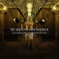 In Strict Confidence-La Parade Monstrueuse - Collected Works