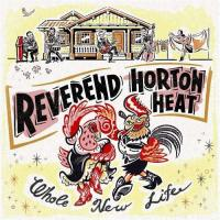Reverend Horton Heat-Whole New Life