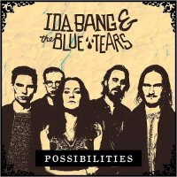 Ida Bang & The Blue Tears-Possibilities
