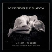 Whispers In The Shadow-Distant Thoughts (Outtakes, Remixes & Demos 2016-2018)