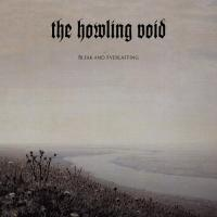 The Howling Void-Bleak And Everlasting