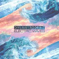 Dylan Robert - Electric Waves mp3