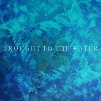 Brought to the Water - Complex mp3