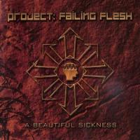 Project: Failing Flesh-A Beautiful Sickness