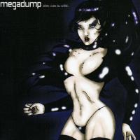 Megadump-Alles, Was Du Willst...