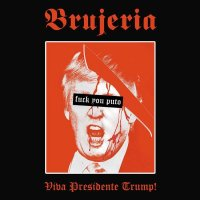 Brujeria-Viva Presidente Trump! (Single)