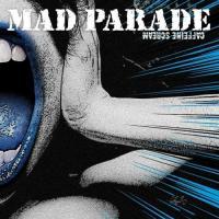 Mad Parade-Caffeine Scream