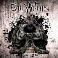Evil Within - Darker Than You mp3