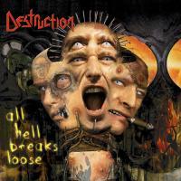 Destruction-All Hell Breaks Loose (Not Whiplash press '00)