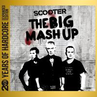 Scooter-The Big Mash Up (20 Years Of Hardcore Expanded Edition 2013)