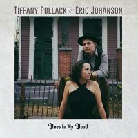 Tiffany Pollack & Eric Johanson-Blues In My Blood