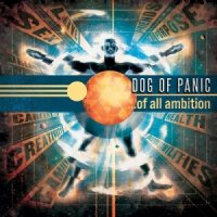 Dog of Panic-...Of All Ambition