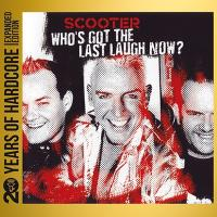 Scooter-Who's Got The Last Laugh Now (20 Years Of Hardcore Expanded Edition 2013)