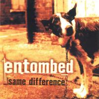 Entombed-Same Difference (US edition)