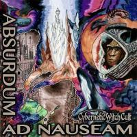 Cybernetic Witch Cult-Absurdum ad Nauseam