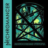 Nechromancer-Monochrome Dystopia