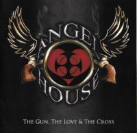 Angel House-The Gun, The Love & The Cross