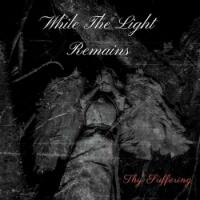 While The Light Remains-Thy Suffering