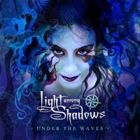 Light Among Shadows-Under The Waves