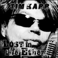 Tim Karr-Lost In The Ether